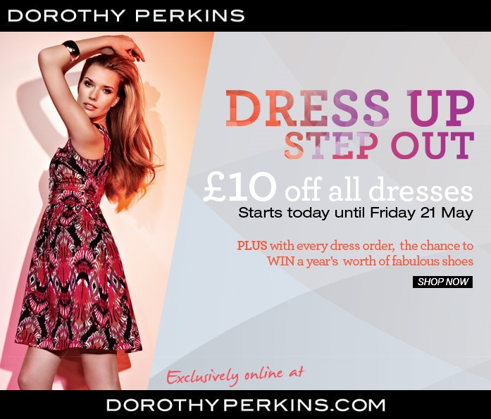 10£ off all dresses Dorothy Perkins